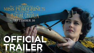 Miss Peregrines Home For Peculiar Children  Official Trailer HD  20th Century FOX