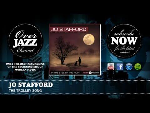 Tekst piosenki Jo Stafford - The Trolley Song po polsku