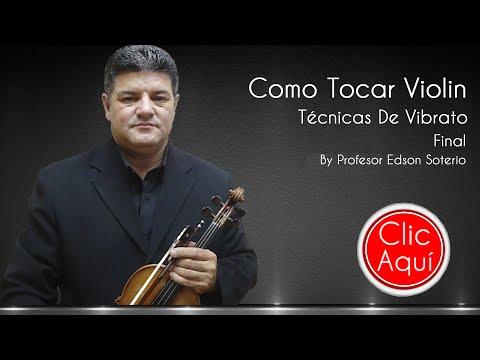 COMO TOCAR VIOLIN – TECNICAS DE VIBRATO – FINAL