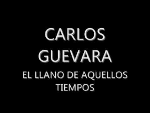 CARLOS GUEVARA EL LLANO DE AQUELLOS TIEMPOS.wmv