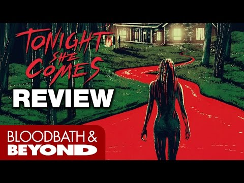 Tonight She Comes (2016) - Horror Movie Review | Buffalo Dreams Film Festival