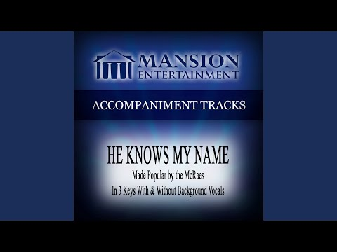 He Knows My Name (Medium Key Without Background Vocals)
