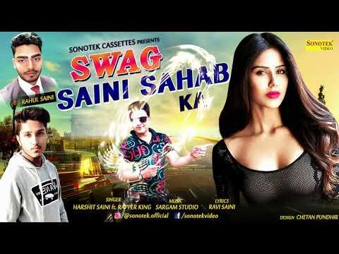 Video Latest Haryanvi Song 2018 : Swag Saini Sahab Ka ||  Harshit Saini Ft. Rapper King #Sonotek Cassettes download in MP3, 3GP, MP4, WEBM, AVI, FLV January 2017