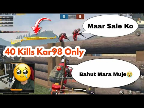 40Kills Kar98 Only | Bahut Mara Muje😭 | What's Ur Favorite Shot | PUBG MOBILE