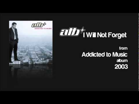 ATB - I Will Not Forget  feat. Roberta Carter Harrison lyrics