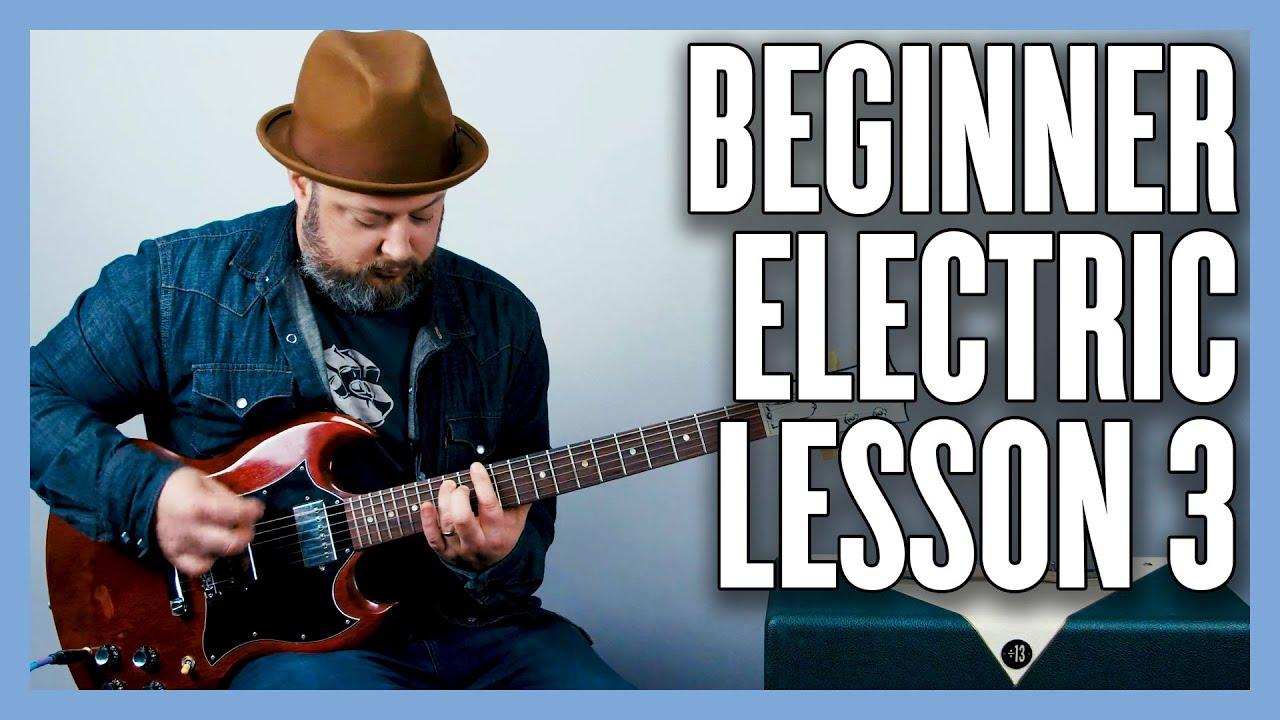 Beginner Electric Guitar Lesson 3