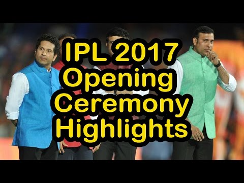 IPL 2017 Opening Ceremony from Rajiv Gandhi Stadium, Hyderabad [Highlights]