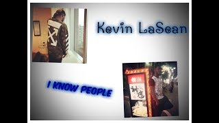 Kevin LaSean ~ I Know People (produced by CashMoneyAP)