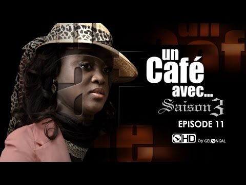 Un Café Avec....Saison3 - Episode N°11