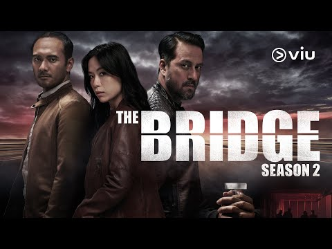 THE BRIDGE Season 2 Trailer | Rebecca Lim, Ario Bayu, Wan Hanafi Su | Now on Viu