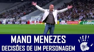 Mano Menezes gosta muito de chamar atenção por seus comentários polêmicos, algumas gracinhas e rusgas com arbitragem e...