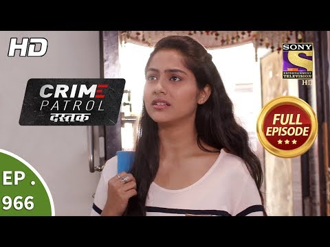 Crime Patrol Dastak - Ep 966 - Full Episode - 30th January, 2019