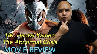 HK Hentai Kamen: The Abnormal Crisis - Movie Review