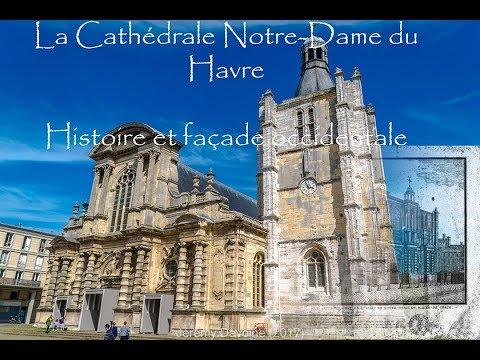 La cathédrale Notre-Dame du Havre : La façade et son histoire