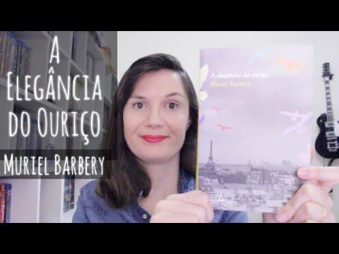 Voce? Escolheu #35: A elega?ncia do ouric?o (Muriel Barbery) | Tatiana Feltrin
