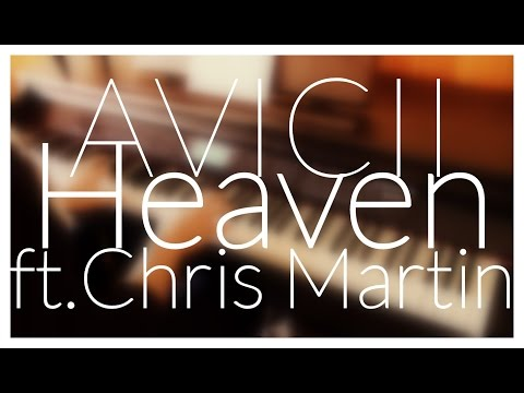 Avicii - Heaven Ft. Chris Martin (piano Cover) + Chords/lyrics