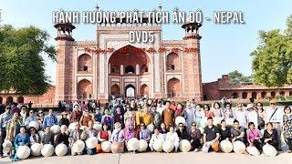 Hành hương Phật tích Ấn Độ-Nepal 02-2019 - DVD 5