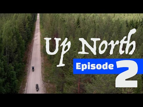 Up North - A motorcycle adventure - Episode 2