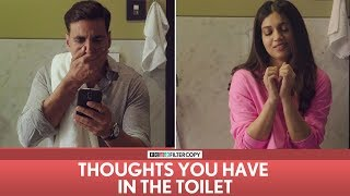Video FilterCopy | Thoughts You Have In The Toilet | Ft. Akshay Kumar and Bhumi Pednekar MP3, 3GP, MP4, WEBM, AVI, FLV Mei 2018