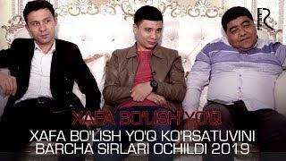 Xafa bo'lish yo'q ko'rsatuvini barcha sirlari ochildi 2019