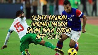 Video Cerita Pasukan Harimau Malaya Dalam Piala Suzuki AFF 2010. MP3, 3GP, MP4, WEBM, AVI, FLV September 2019