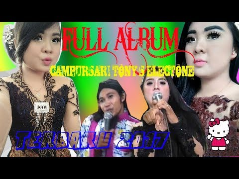 FULL ALBUM CAMPURSARI TONY'S ELECTONE TERBARU NOVEMBER 2017 Mp3