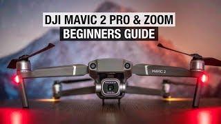Video DJI Mavic 2 Pro & Zoom Beginners Guide - Start Here MP3, 3GP, MP4, WEBM, AVI, FLV November 2018