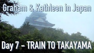 Takayama Japan  City pictures : G&K In Japan - Day 7: Through the Alps to Takayama