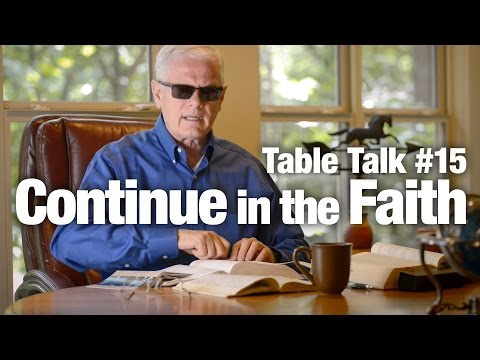 Table Talk #15 - Continue in the Faith