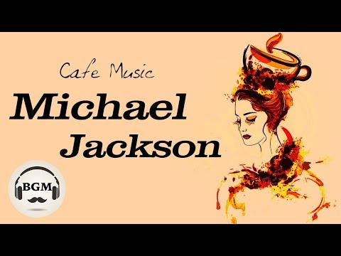 Michael Jackson Cover - Relaxing Jazz & Bossa Nova - Chill Out Cafe Music For Study & Work