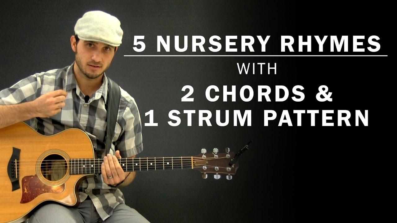 5 Children's Nursery Rhymes On Guitar   2 Chords & 1 Strum Pattern   Beginner Guitar Lesson