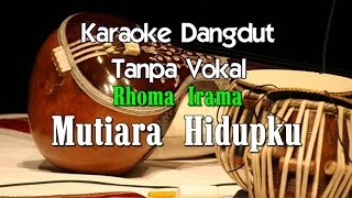 Video Karaoke Rhoma Irama   Mutiara Hidupku MP3, 3GP, MP4, WEBM, AVI, FLV Juli 2018