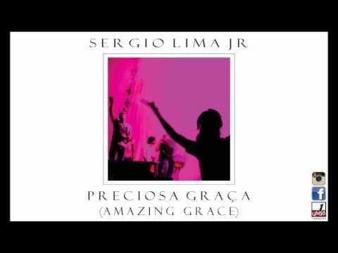 Sergio Lima Jr - Preciosa Graça (Amazing Grace) (Audio)
