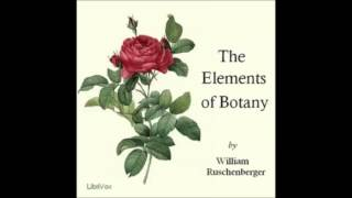 ELEMENTS OF BOTANY - Full AudioBook - William Ruschenberger