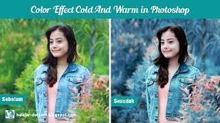 Video Color Effect Cold and Warm (Coloring) in Photoshop CS3 MP3, 3GP, MP4, WEBM, AVI, FLV Mei 2019