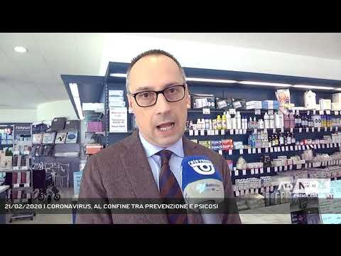 21/02/2020   CORONAVIRUS, AL CONFINE TRA PREVENZIONE E PSICOSI