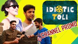 Idiotic Toli | Coolest Destination For Comedy Content | Channel Promo
