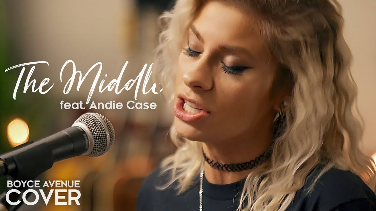 The Middle – Zedd, Maren Morris, Grey (Boyce Avenue ft Andie Case acoustic cover) on Spotify & Apple