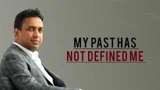 My past has not defined me, destroyed me, deterred me, or defeated me. It has only strengthened me!