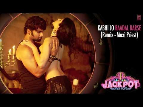 KABHI JO BADAL BARSE REMIX BY MAXI (Audio) - JACKPOT