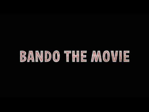 BANDO THE MOVIE TRAILER