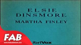 Elsie Dinsmore Full Audiobook by Martha FINLEY by Children's, Religion Fiction
