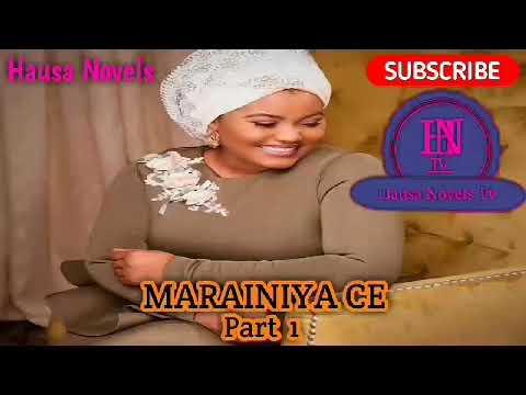 MARAINIYA CE part 1 HAUSA NOVELS AUDIO