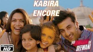 Video Kabira Encore - Yeh Jawaani Hai Deewani | Ranbir Kapoor, Deepika Padukone MP3, 3GP, MP4, WEBM, AVI, FLV Februari 2019