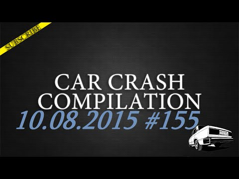Car crash compilation #155 | Подборка аварий 10.08.2015