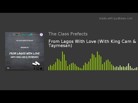 From Lagos With Love (With King Cam & Taymesan)