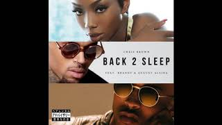 Chris Brown - Back 2 Sleep (feat. Brandy and August Alsina)