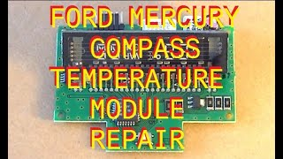 Repair of a Ford Mercury compass temperature over head console with no display.