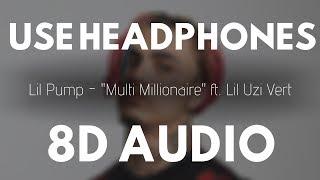 Lil Pump - Multi Millionaire (8D AUDIO) ft. Lil Uzi Vert |