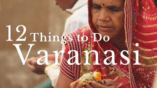 Video 12 THINGS TO DO IN VARANASI | Varanasi Travel Guide MP3, 3GP, MP4, WEBM, AVI, FLV November 2017